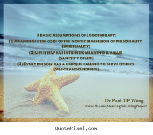 The Basic Assumptions of Logotherapy