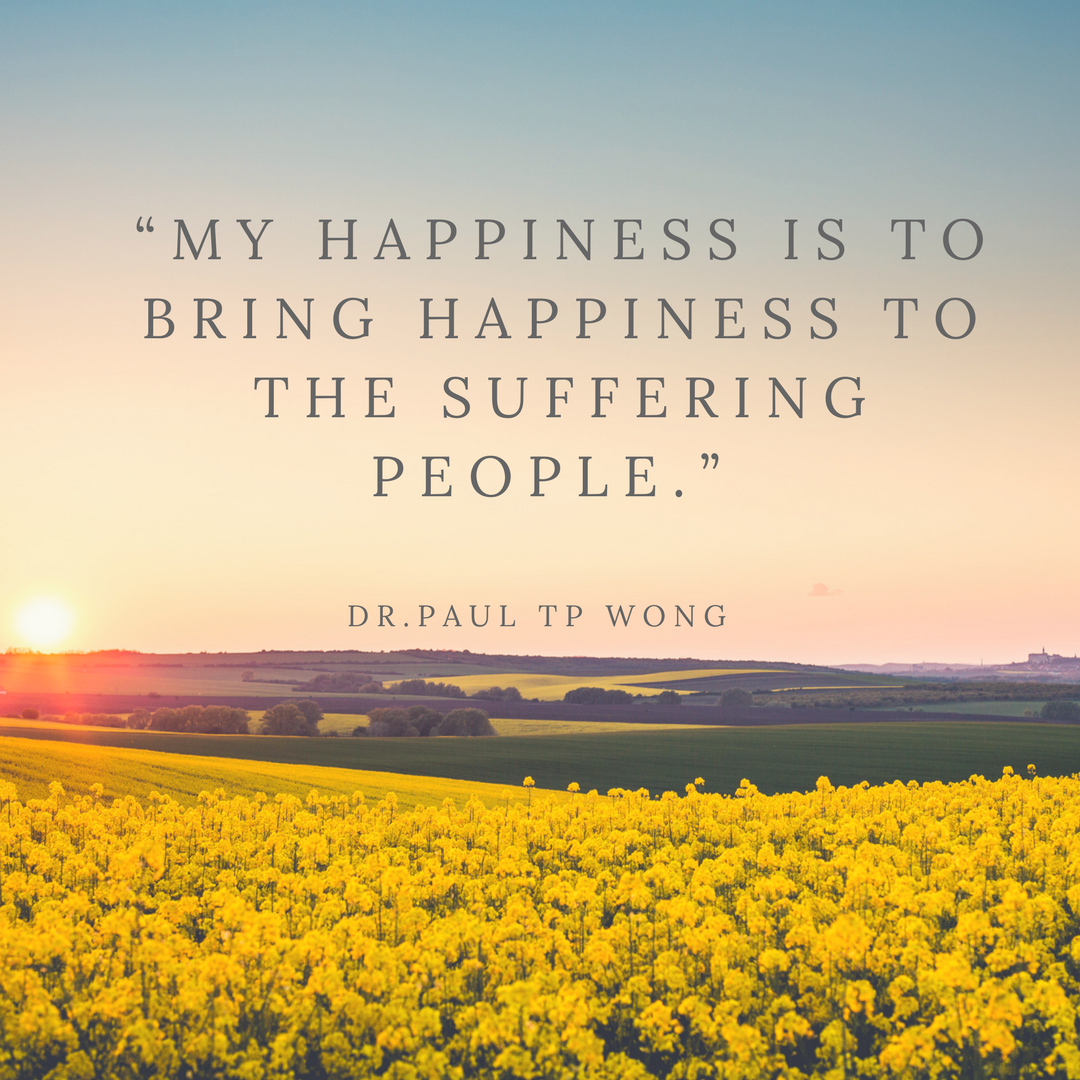 """My happiness is to bring happiness to the suffering people."""